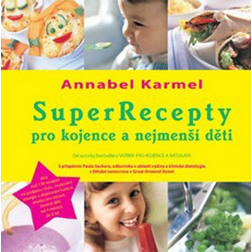 SuperRecepty pro kojence a nejmenší děti (Annabel Karmel)