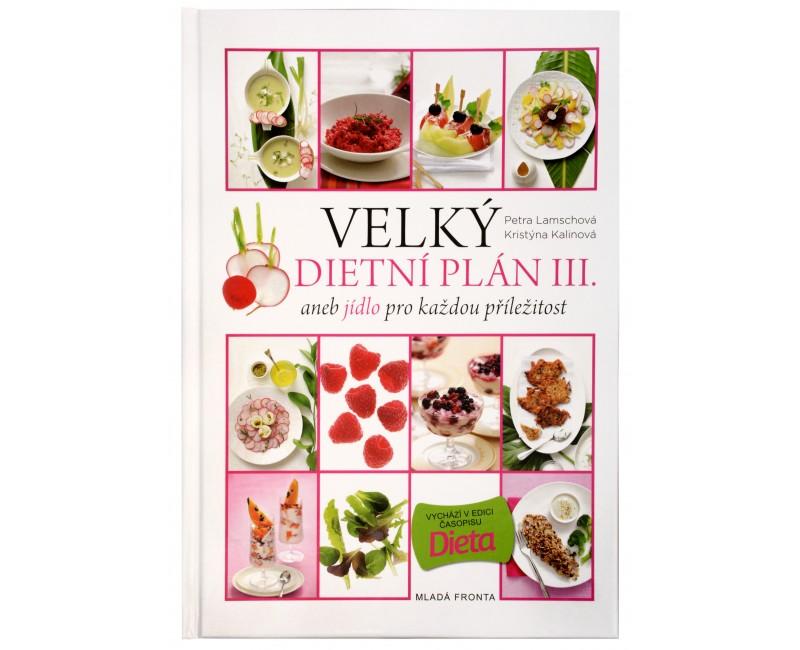 Velký dietní plán III. aneb jídlo pro každou příležitost (Kristýna Kalinová Ostratická, Petra Lamschová)