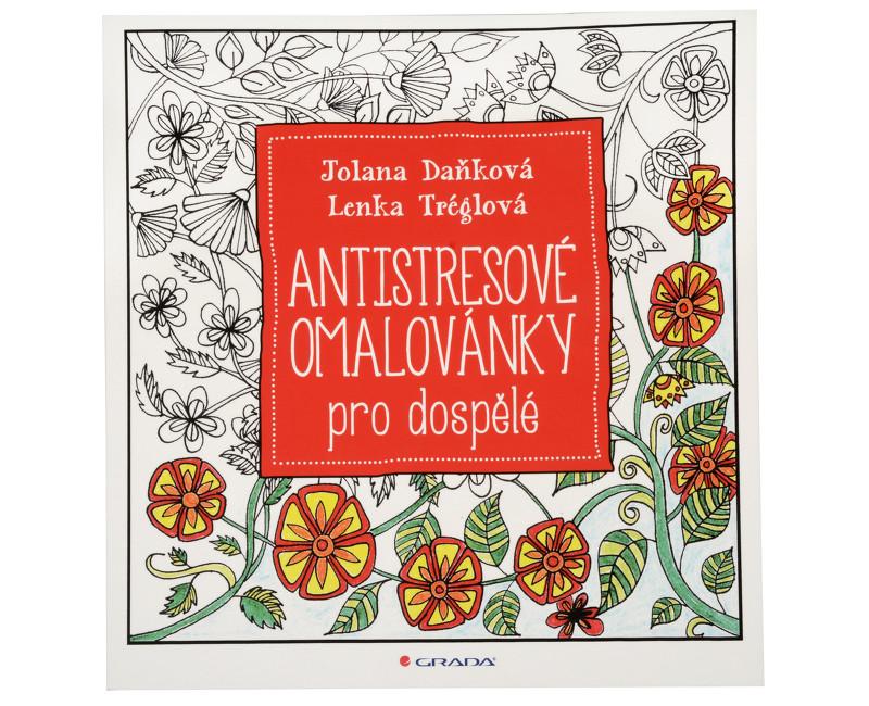 Antistresové omalovánky pro dospělé (Jolana Daňková, Lenka Tréglová)