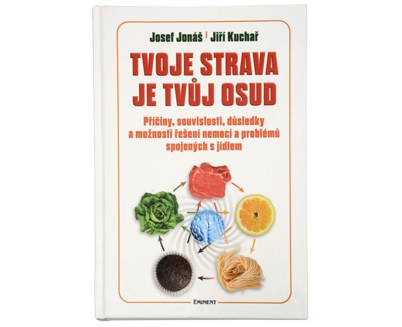 Fotografie Tvoje strava je tvůj osud (MUDr. Josef Jonáš, Jiří Kuchař)
