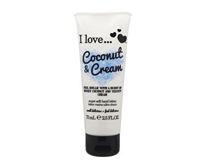 I Love Coconut & Cream vyživující krém na ruce s vůní kokosu a sametového krému 75 ml