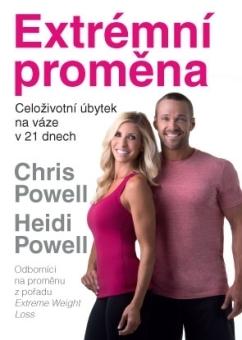 Fotografie Extrémní proměna - Celoživotní úbytek na váze v 21 dnech (Chris Powell, Heidi Powell)
